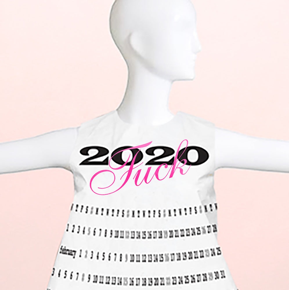 F*ck 2020 Calendar Girl Dress| Limited Edition 100