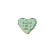 Single Taken Cats Pin