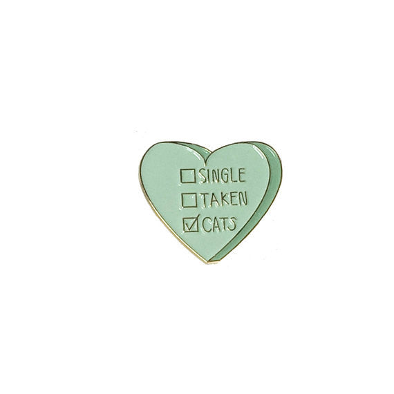 Single. Taken. Cats. Enamel Pin