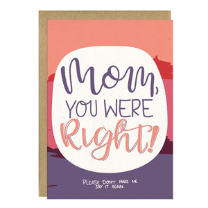 Mom, You Were Right Greeting Card - Little Lovelies Studio - 1