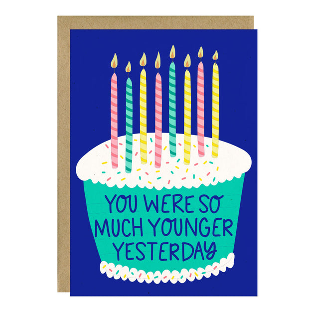 So Much Younger Yesterday Birthday Card