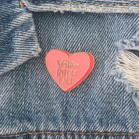Resting Bitch Face Pin