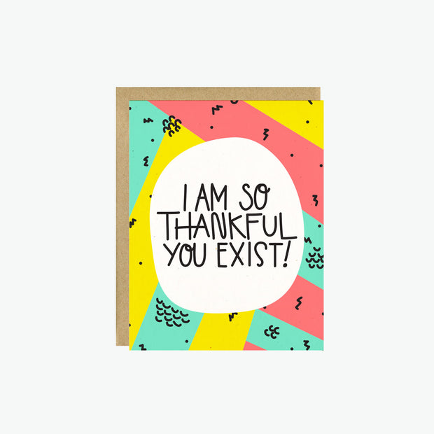 Thankful You Exist Card