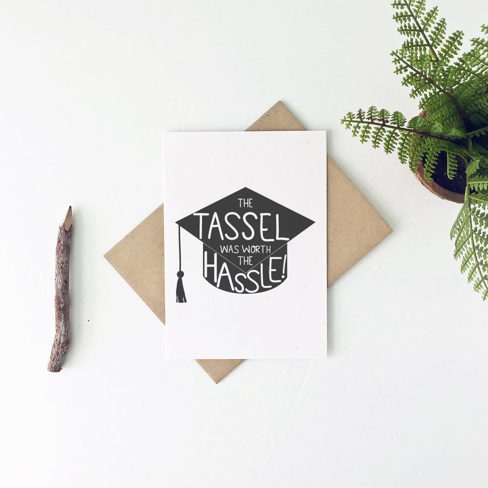 The Tassel Was Worth The Hassle Graduation Greeting Card - Little Lovelies Studio - 2