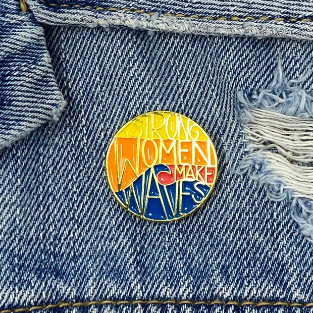 Strong Women Make Waves Pin
