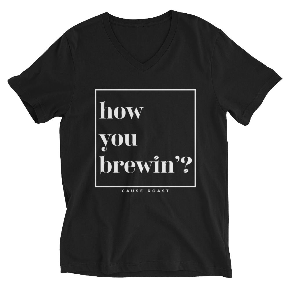 How You Brewin'? V-Neck T-Shirt