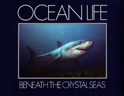 OCEAN LIFE: BENEATH THE CRYSTAL SEAS - Books - Helix Camera & Video - Helix Camera
