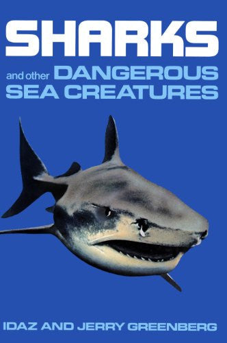 Sharks and Other Dangerous Sea Creatures