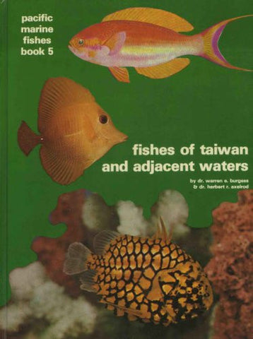 Fishes of Taiwan and Adjacent Waters (Pacific Marine Fishes, Book B) (Bk. 5) - Books - Helix Camera & Video - Helix Camera