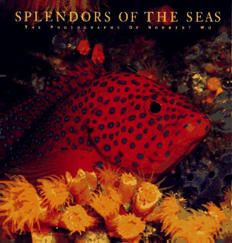 Splendors of the Seas: The Photographs of Norbert Wu - Books - Helix Camera & Video - Helix Camera