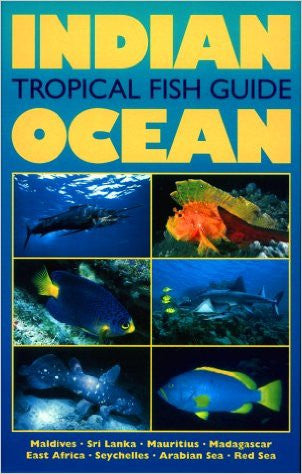 Indian Ocean Tropical Fish Guide ,  Helmut Debelius - Books - Helix Camera & Video - Helix Camera
