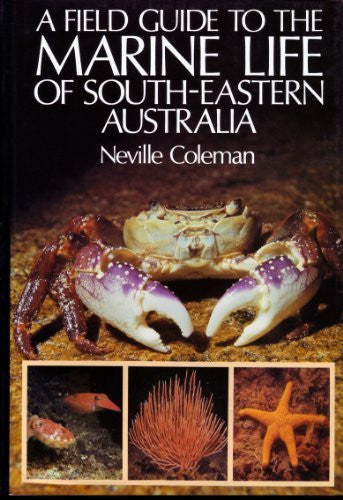 A Field Guide to Marine Life of South-Eastern Australia