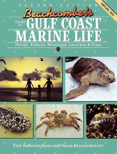 Beachcomber's Guide to Gulf Coast Marine Life: Florida, Alabama, Mississippi, Louisiana, & Texas - Books - Helix Camera & Video - Helix Camera
