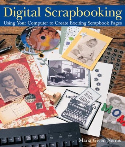 Digital Scrapbooking: Using Your Computer to Create Exciting Scrapbook Pages - Books - Helix Camera & Video - Helix Camera