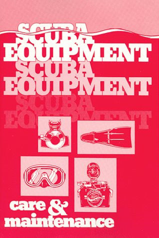 Scuba Equipment Care and Maintenance - Books - Helix Camera & Video - Helix Camera