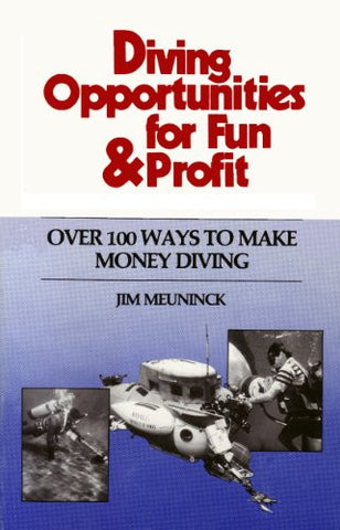 Diving Opportunities for Fun & Profit; Over 100 Ways To Make Money Diving - Books - Helix Camera & Video - Helix Camera
