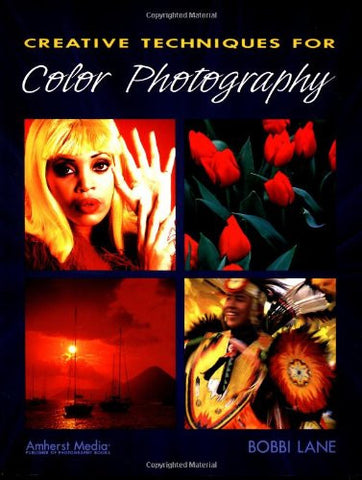 Creative Techniques for Color Photography - Books - Helix Camera & Video - Helix Camera