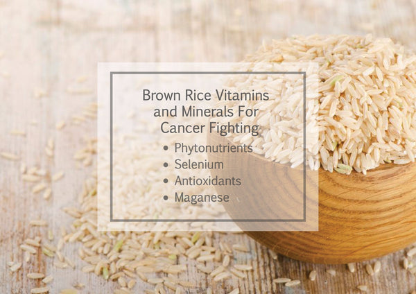 Brown Rice Vitamin and Minerals for cancer patients