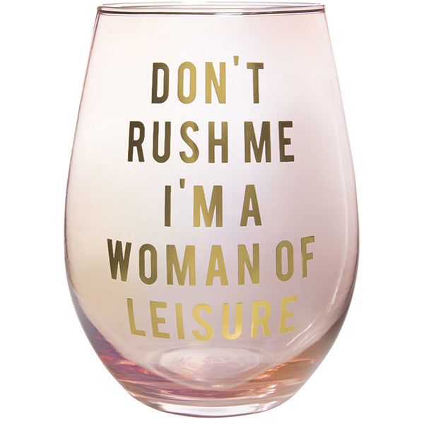 DON'T RUSH ME WINE GLASS