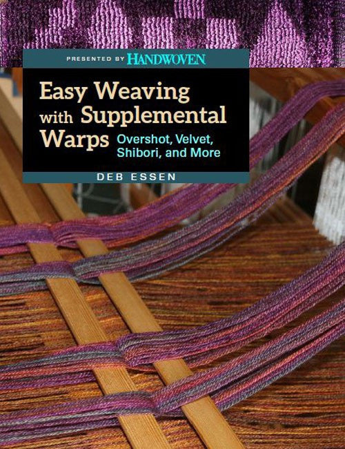 Easy Weaving with Supplemental Warps: Overshot, Velvet, Shibori, and More - Happy Ewe - 1