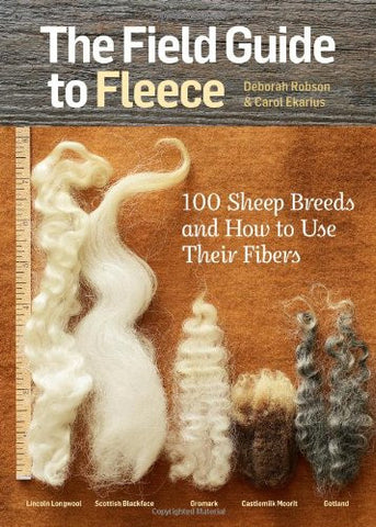 The Field Guide to Fleece: 100 Sheep Breeds & How to Use Their Fibers - Happy Ewe