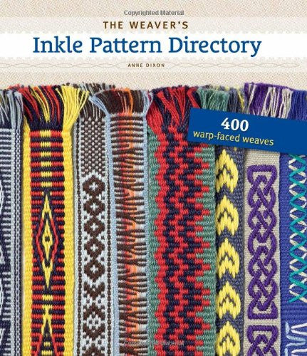 The Weaver's Inkle Pattern Directory: 400 Warp-Faced Weaves - Happy Ewe