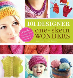 101 Designer One-Skein Wonders®: A World of Possibilities Inspired by Just One Skein