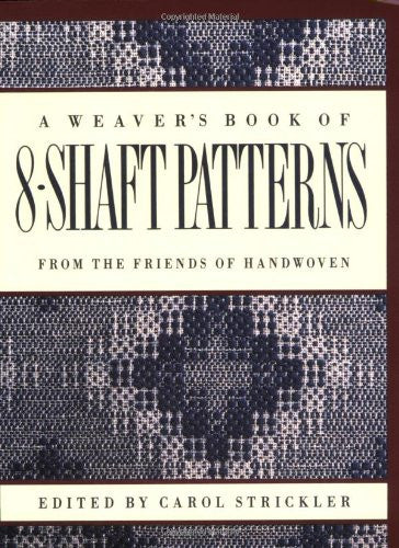 A Weaver's Book of 8-Shaft Patterns: From the Friends of Handwoven - Happy Ewe