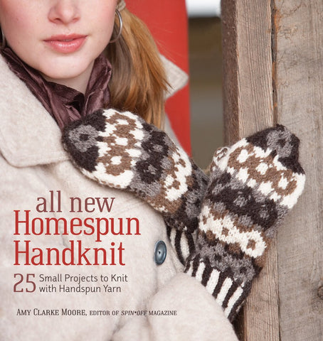 All New Homespun Handknit: 25 Small Projects to Knit with Handspun Yarn - Happy Ewe