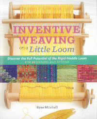 Inventive Weaving on a Little Loom - Happy Ewe