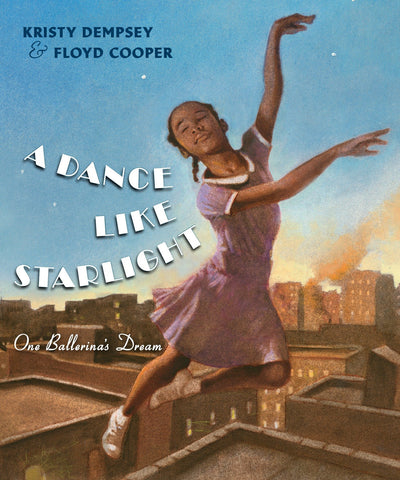 A Dance Like Starlight: One Ballerina's Dream