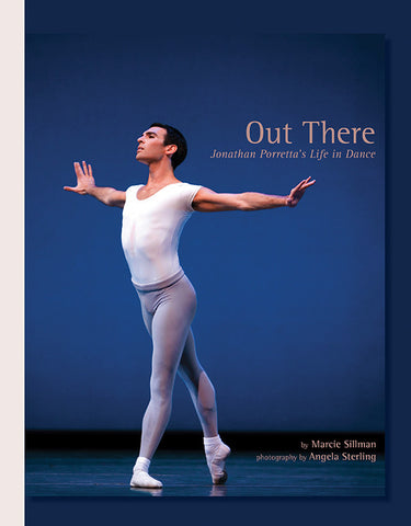 "<font color= ""blue"">-Autographed-</font><br>Out There: Jonathan Porretta's Life in Dance Book"