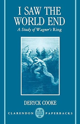 I Saw the World End: A Study of Wagner's Ring