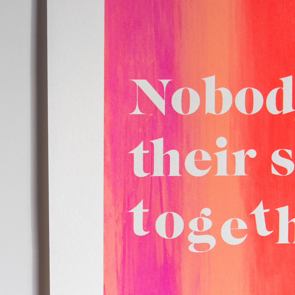Nobody has their shit together screenprint #4 - Finest Imaginary