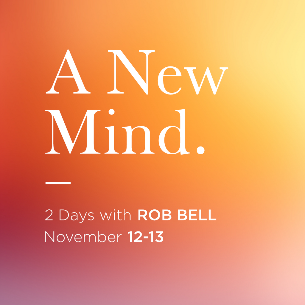 A New Mind: 2Days with Rob Bell