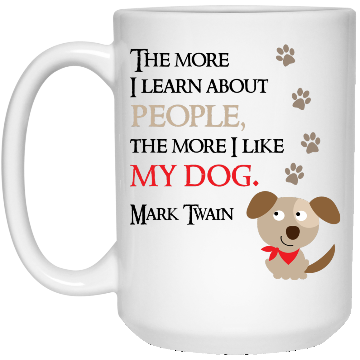 The More I Like My Dog Coffee Mug Atomic Mugs