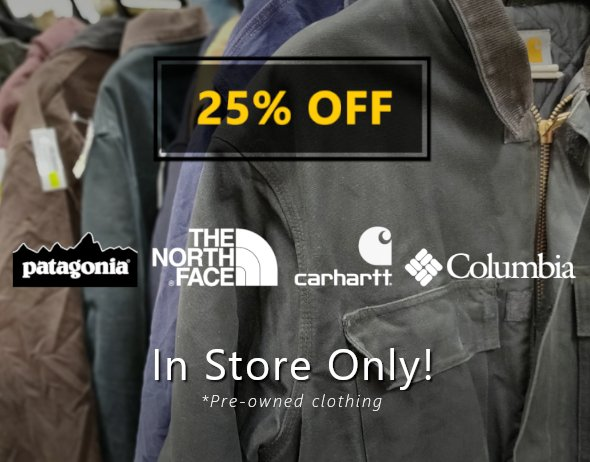 25% OFF Patagonia, North Face, Carhartt & Columbia. In store only.