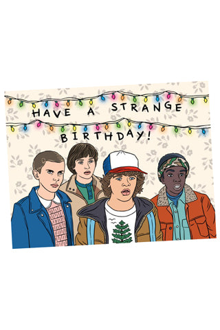 Have a Strange Birthday! Card