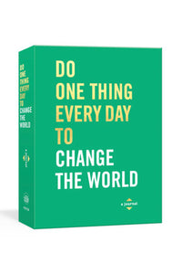Do One Thing a Day to Change the World: A Journal