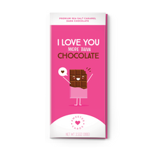 Load image into Gallery viewer, I Love You More Than Chocolate | Sea Salt Caramel Dark Chocolate