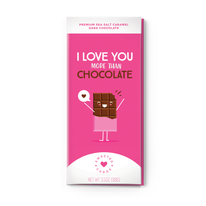 I Love You More Than Chocolate | Sea Salt Caramel Dark Chocolate