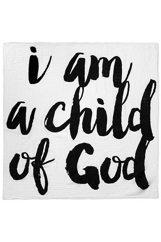 "Organic Muslin Swaddle Blanket - ""I am a Child of God"""