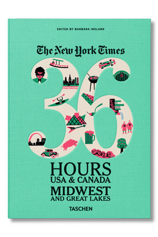 NYT. 36 Hours. Midwest & Great Lakes