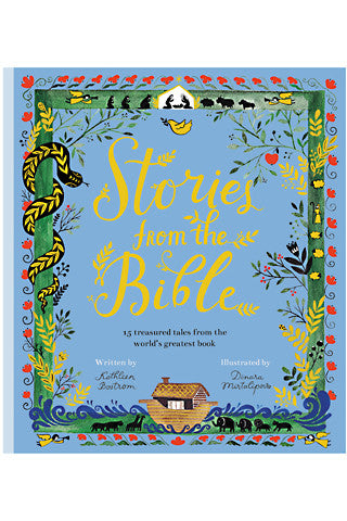 Stories from the Bible: 15 Treasured Tales from the World's Greatest Book