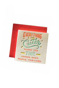 Everything is Cuter - Tiny Card