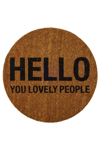 """Hello You Lovely People"" Round Doormat"