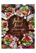 Load image into Gallery viewer, The Forest Feast Gatherings: Simple Vegetarian Menus for Hosting Friends & Family