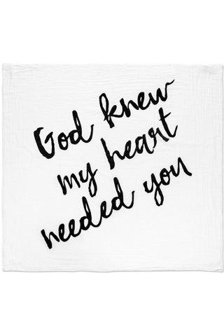 Organic Muslin Swaddle Blanket - God Knew My Heart Needed You