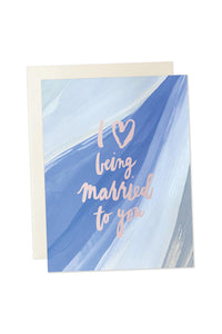Love Being Married to You Card