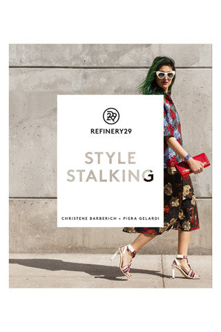Refinery 29: Style Stalking